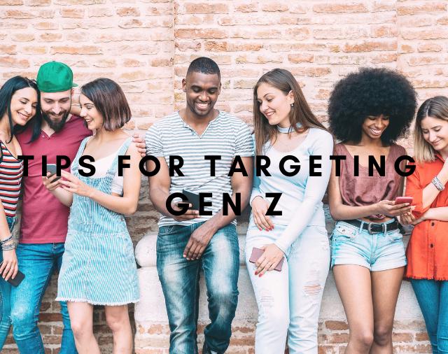 Tips For Targeting Gen Z